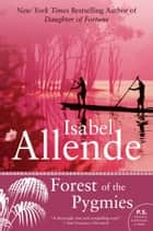 Forest of the Pygmies ebook by Isabel Allende
