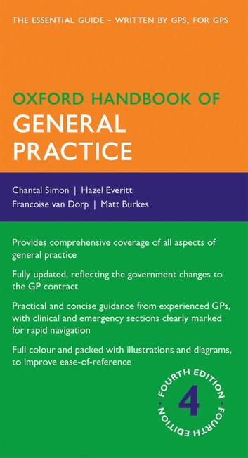 Oxford Handbook of General Practice ebook by Chantal Simon,Hazel Everitt,Francoise van Dorp,Matt Burkes