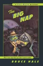 The Big Nap - A Chet Gecko Mystery ebook by Bruce Hale