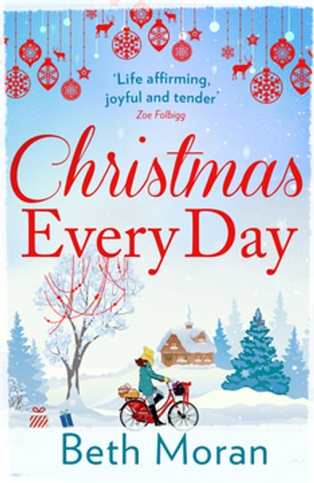 Christmas Every Day - The bestselling uplifting festive read ebook by Beth Moran