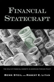 Financial Statecraft - The Role of Financial Markets in American Foreign Policy ebook by Dr. Benn Steil,Prof. Robert E. Litan