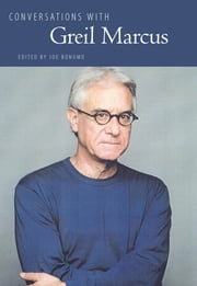 Conversations with Greil Marcus ebook by Joe Bonomo