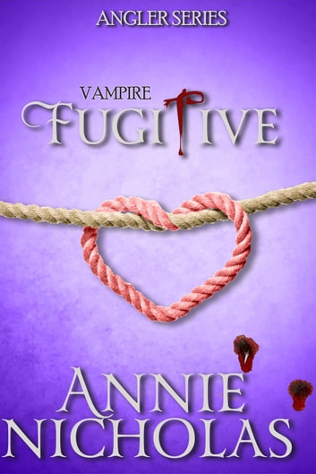 Vampire Fugitive - Angler ebook by Annie Nicholas