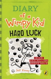 Diary Of A Wimpy Kid Hard Luck Book 8 Ebook By Jeff Kinney 9780141353777 Rakuten Kobo Ireland