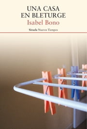 Una casa en Bleturge ebook by Isabel Bono