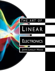 The Art of Linear Electronics ebook by Hood, John Linsley