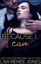 Because I Can - Necklace Trilogy, #2 ebook by Lisa Renee Jones