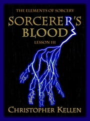 Sorcerer's Blood ebook by Christopher Kellen