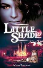 Little Shade - Tome3 ebook by Maeva Bonachera