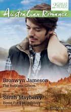 The Ruthless Groom/Home For The Holidays ebook by Bronwyn Jameson, SARAH MAYBERRY