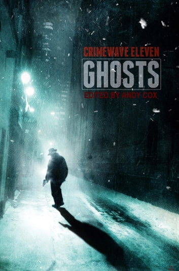 Crimewave 11: Ghosts ebook by TTA Press