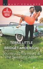 Journey to My Heart & The Sweetest Affair - An Anthology ebook by Terra Little, Bridget Anderson