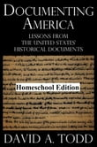 Documenting America: Lessons From The United States' Historical Documents – Homeschool Edition