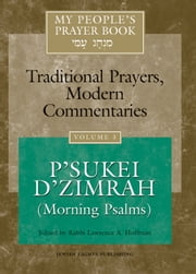 My People's Prayer Book, Vol. 3 - P'sukei D'zimrah (Morning Psalms) ebook by Rabbi Lawrence A. Hoffman