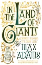 In the Land of Giants ebook by Max Adams