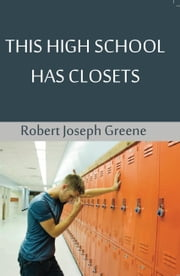 This High School Has Closets ebook by Robert Joseph Greene