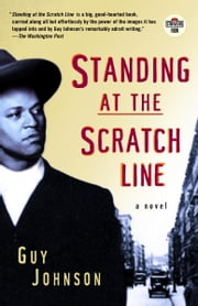 Standing at the Scratch Line - A Novel ebook by Guy Johnson