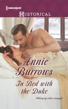 In Bed with the Duke - A Regency Historical Romance ebook by Annie Burrows