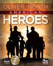 American Heroes: In the Fight Against Radical Islam ebook by Oliver North, Chuck Holton
