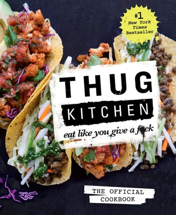 Thug kitchen the official cookbook ebook by thug kitchen thug kitchen the official cookbook eat like you give a fck ebook fandeluxe