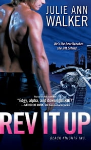 Rev It Up - Black Knights Inc. ebook by Julie Ann Walker