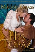His Topaz ebook by Sarah M. Anderson, Maggie Chase