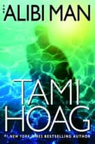 The Alibi Man eBook by Tami Hoag