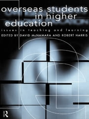 Overseas Students in Higher Education - Issues in Teaching and Learning ebook by Robert Harris,David McNamara,Professor David Mcnamara