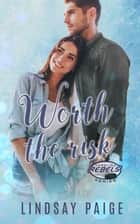 Worth the Risk ebook by Lindsay Paige