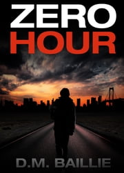 Zero Hour ebook by D. M. Baillie