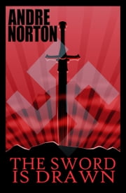 The Sword Is Drawn ebook by Andre Norton