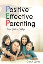 Positive Effective Parenting ebook by Carol Lynne
