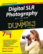 Digital SLR Photography All-in-One For Dummies ebook by Robert Correll