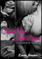 Sexed Up, Tied Down Series - Complete Collection ebook by