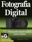 Fotografía Digital Básica Paso a Paso ebook by Studio Pro