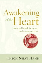Awakening of the Heart - Essential Buddhist Sutras and Commentaries ebook by Thich Nhat Hanh