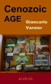 Cenozoic Age ebook by Giancarlo Varnier