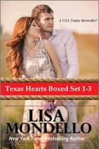 Texas Hearts (Box Set 1-3) ebook by Lisa Mondello