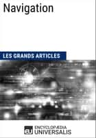 Navigation - Les Grands Articles d'Universalis ebook by Encyclopaedia Universalis