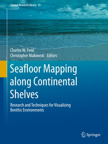 Seafloor Mapping along Continental Shelves - Research and Techniques for Visualizing Benthic Environments ebook by