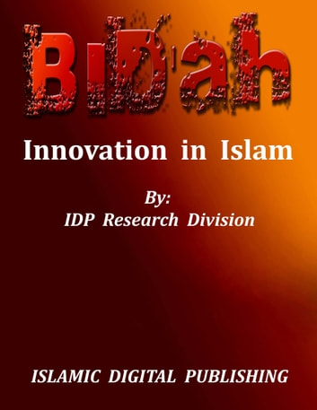 Bid'ah (Innovation in Islam) ebook by IDP Research Division