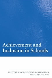 Achievement and Inclusion in Schools ebook by Lani Florian,Martyn Rouse,Kristine Black Hawkins,Kristine Black-Hawkins
