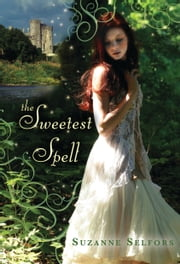 The Sweetest Spell ebook by Suzanne Selfors