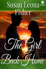 The Girl Back Home ebook by Susan Leona Fisher