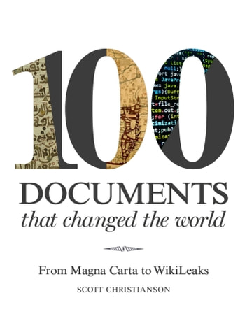 100 Documents That Changed the World - From Magna Carta to WikiLeaks ebook by Scott Christianson