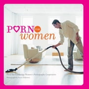 Porn for Women ebook by Cambridge Women's Pornography Cooperative,Susan Anderson