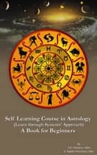 Self Learning Course in Astrology: A Book for Beginners - Learn through System's Approach ebook by V K Choudhry,K Rajesh Chaudhary