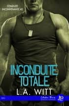 Inconduite totale - Conduite inconvenante #2 eBook by Hl, L.A. Witt