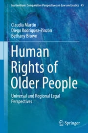 Human Rights of Older People - Universal and Regional Legal Perspectives ebook by Claudia Martin,Diego Rodríguez-Pinzón,Bethany Brown