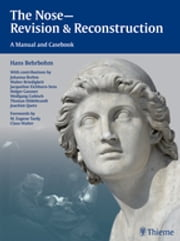 The Nose - Revision and Reconstruction - A Manual and Casebook ebook by Hans Behrbohm,Jacqueline Eichhorn-Sens,Joachim Ulrich Quetz